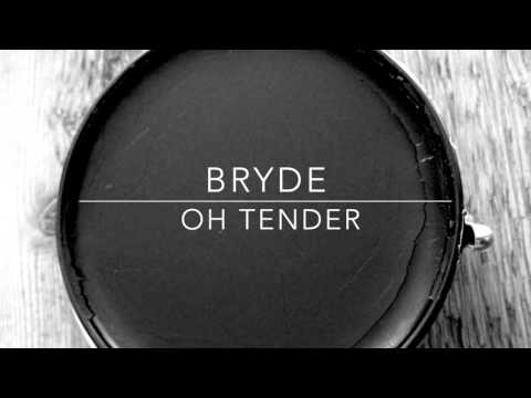 Bryde - Oh Tender (audio only)
