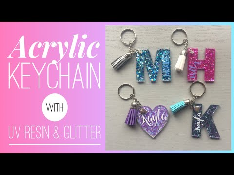 Acrylic Keychain Tutorial Using UV Resin & Glitter