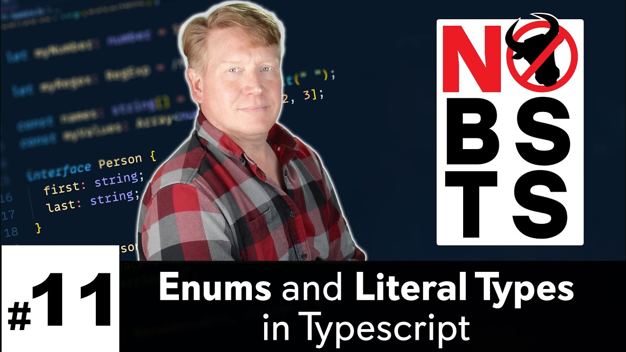 Enums and Literal Types in Typescript - No BS TS #11