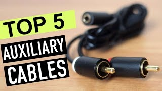 BEST 5: Auxiliary Cables 2018