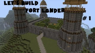 Let's Build Fort Lander Episode 1.