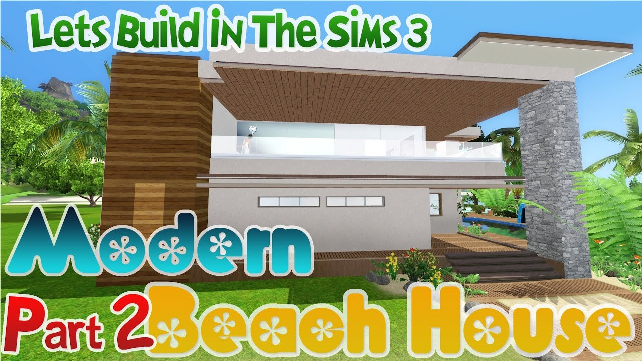 Lets build in the sims 3 modern beach house part 2 for Modern house 8 part 3
