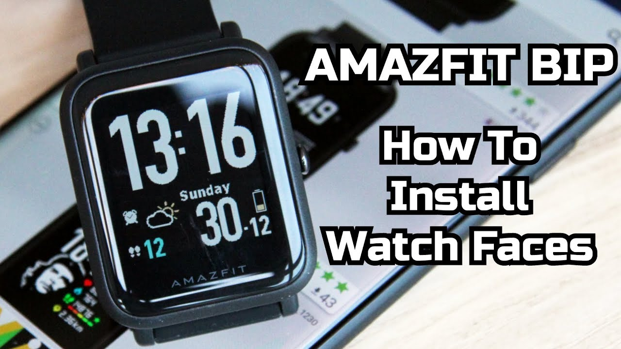 Amazfit Bip - How to install custom Watch Faces!