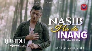Lagu Batak Terbaru 2021 | LUNDU | NASIBHU DO INANG | Official Music Video