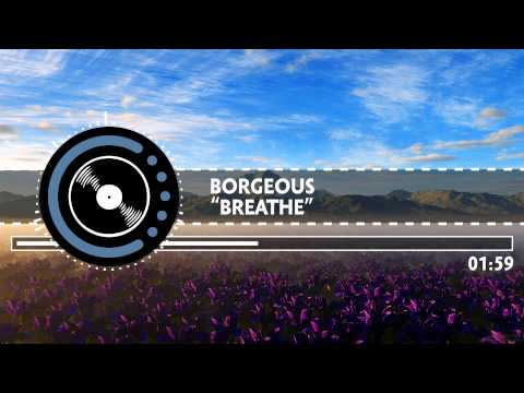 Borgeous - Breathe [Audio Spectrum]