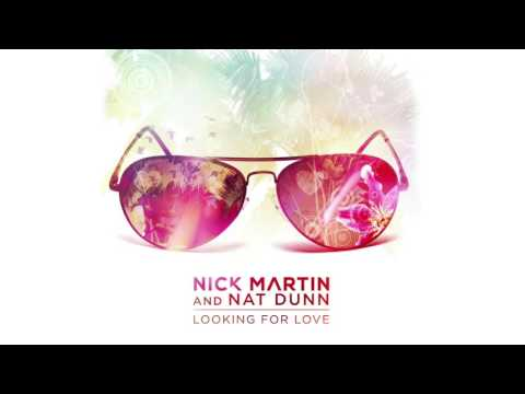 Nick Martin & Nat Dunn - Looking For Love - Official