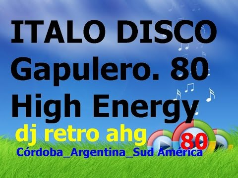 Italo Disco Gapulero 80 High Energy (dj retro ahg)