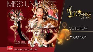 """VOTE FOR """"NGU HO"""" TO BE THE NATIONAL COSTUME FOR VIETNAM AT MISS UNIVERSE 2018 I TOP 3 FINAL"""
