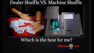 Dealer Shuffle VS. Machine Shuffle