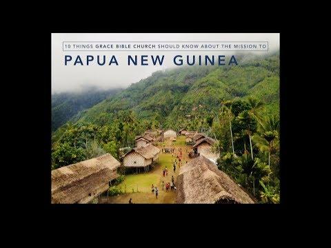 Grace Bible Church 1/7/2018 - Papua New Guinea