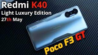 Redmi K40 Light Luxury Edition Full Specifications, Price & Launch Date !!! K40 Light Luxury Edition