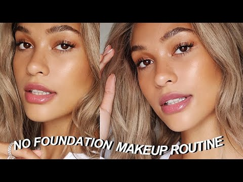 NO FOUNDATION MAKEUP ROUTINE| FLAWLESS SUMMER SKIN