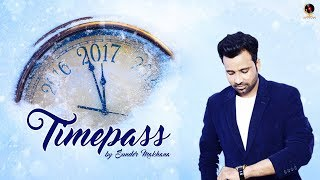 TIME PASS | Sunder Makhana Ft. Music Flu | New Punjabi Song 2018