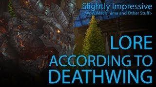 Lore According to Deathwing (WoW Machinima)