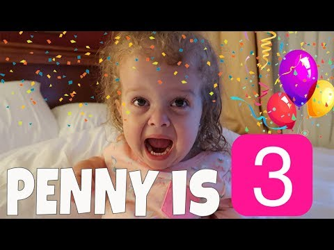 PENNY'S 3rd BIRTHDAY  VLOG 173