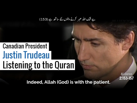 Canadian President Justin Trudeau Listening to the Quran ┇ #JustinTrudeau #President #Quran