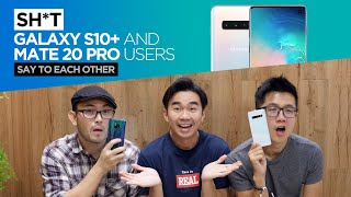 Sh*t GALAXY S10+ & MATE 20 Pro Users Say To Each Other | TricycleTV