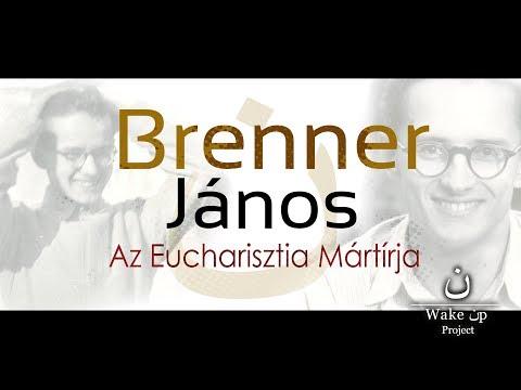 Brenner János, Az Eucharisztia Mártírja