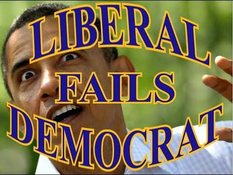 Fail Compilation Of Liberals And Democrats