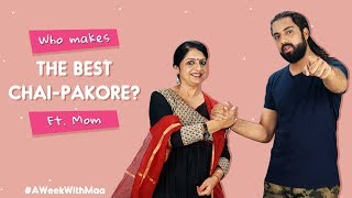 Who Makes The Best Chai-Pakore? Ft. Mom | Ok Tested