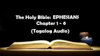 (10) The Holy Bible: EPHESIANS Chapter 1 - 6 (Tagalog Audio)