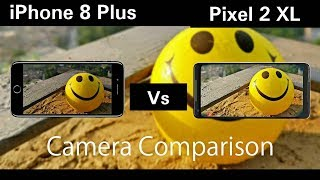 Google Pixel 2 XL Vs iPhone 8 Plus Camera
