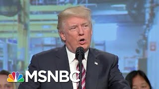 Pres. Trump Draws A Fine Line Between What He Says And What He Means | MTP Daily | MSNBC