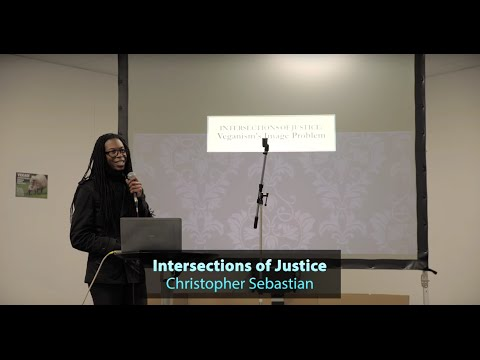 Christopher Sebastian - Intersections of Justice: Building an Inclusive Animal Rights Movement