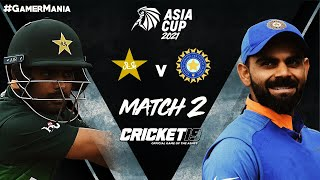 🔴ASIA CUP 2021 Match 2 : Pakistan vs India Live Stream | Cricket 19 Gameplay