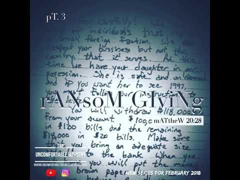 """Ransom Giving"" [Series Pt.3]"