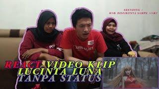Download lagu MV REACTION Lucinta Luna - Tanpa Status | KOK BANYAK YG DISLIKE?? MP3
