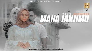 Nazia Marwiana - Mana Janjimu (Official Music Video)