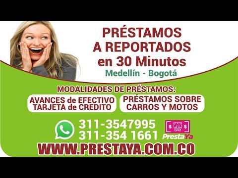 PRESTAMOS DE DINERO en Medellín y Bogotá Dinero en Carros, Motos, avances tarjeta Credito - PRESTAYA de YouTube · Duración:  1 minutos 49 segundos