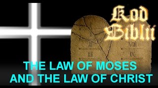 The Bible Code - The Law of Moses and The Law of Christ