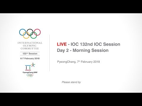 IOC 132nd IOC Session – Day 2 - Morning Session