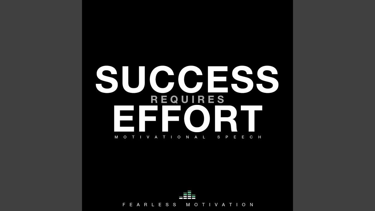 Success Requires Effort (Motivational Speech) - YouTube