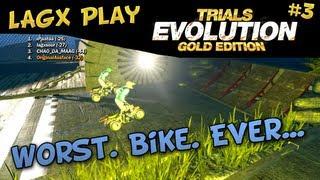 Worst. Bike. Ever... - LAGx Play Trials Evolution: Gold Edition #3