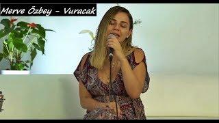 Merve Özbey - Vuracak (Akustik ) Video
