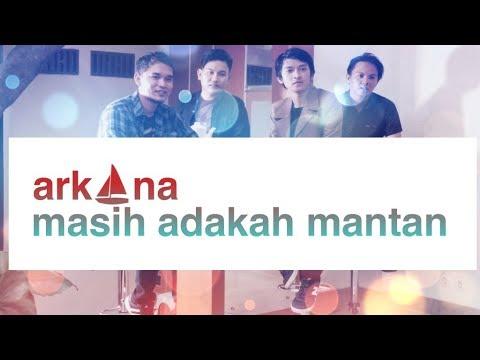 ARKANA - Masih Adakah Mantan (video lyric)