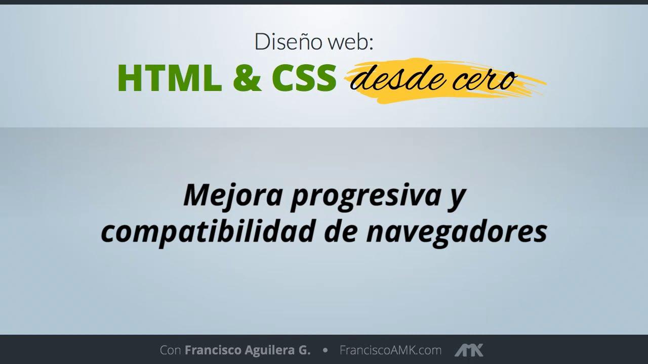 HTML y CSS Desde Cero – 17. Mejora Progresiva y Compatibilidad de Navegadores
