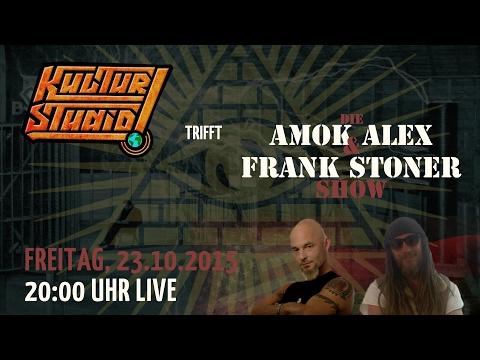 Kulturstudio trifft Amok Alex & Frank Stoner Show – Teil 1  KT No.115