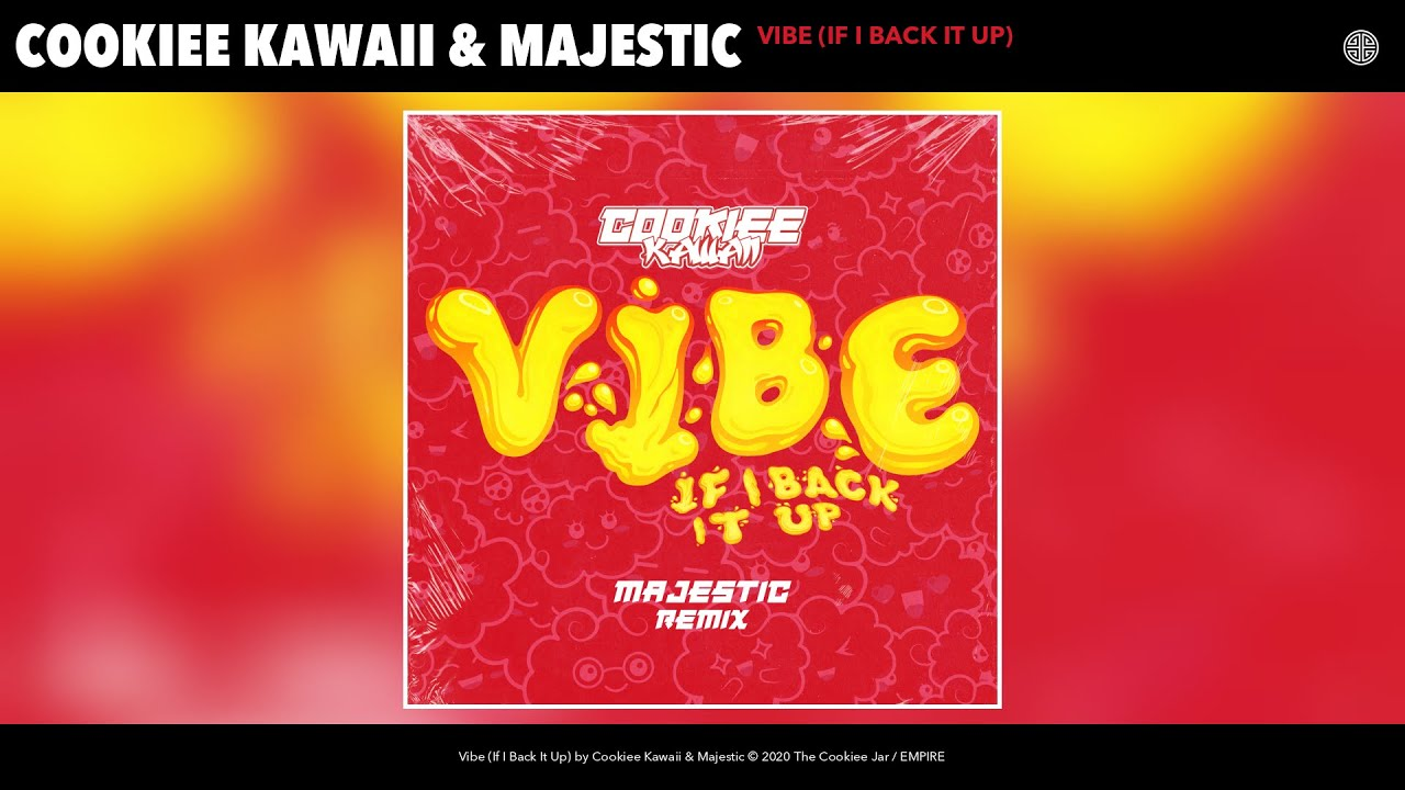Cookiee Kawaii & Majestic - Vibe (If I Back It Up) (Majestic Remix) (Audio)