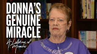 A Lifetime of Miracles: Donna Shares Several Genuine Miracles God Has Done in Her Life!
