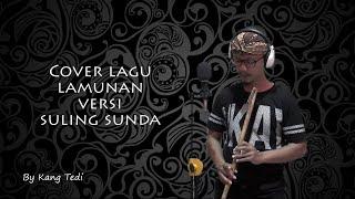 COVER LAGU 'LAMUNAN' YAYAN JATNIKA VERSI SULING SUNDA--BY KANG TEDI