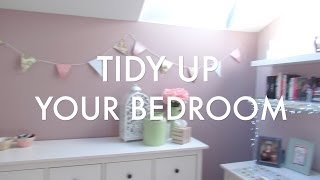 TIDY UP YOUR BEDROOM!