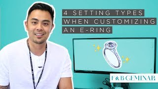 4 Setting Types to Consider When Customizing an Engagement Ring