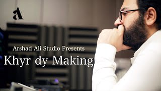 The Making Of Khyr Dy   Arshad Ali Studio