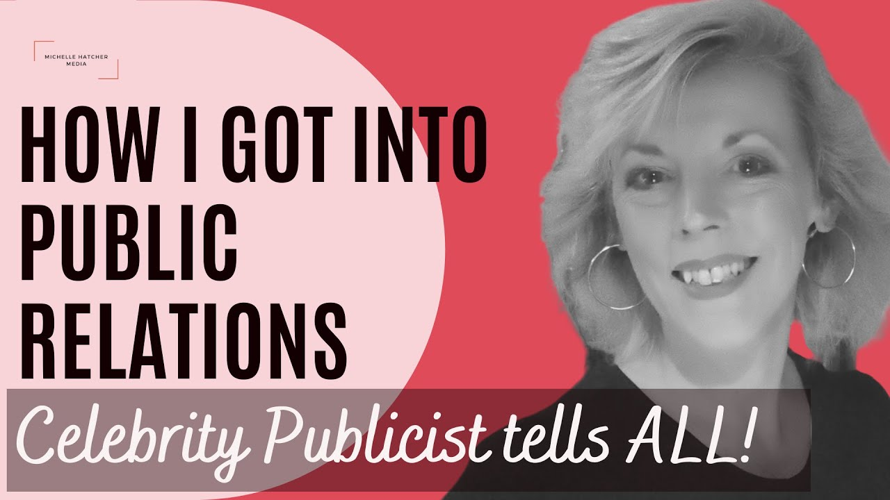 How I Got Into Public Relations | Real Life Celebrity Publicist Tells ALL for 2021