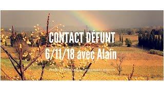Magnifique contact défunt 6/11/18 avec Alain