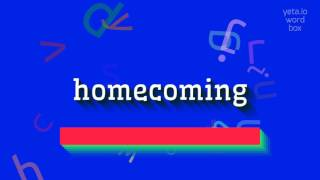 """How to say """"homecoming""""! (High Quality Voices)"""